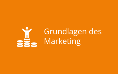 Grundlagen des Marketing – Was ist eigentlich … der Marketing-Mix?