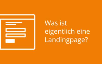 Was ist eigentlich …. eine Landingpage?